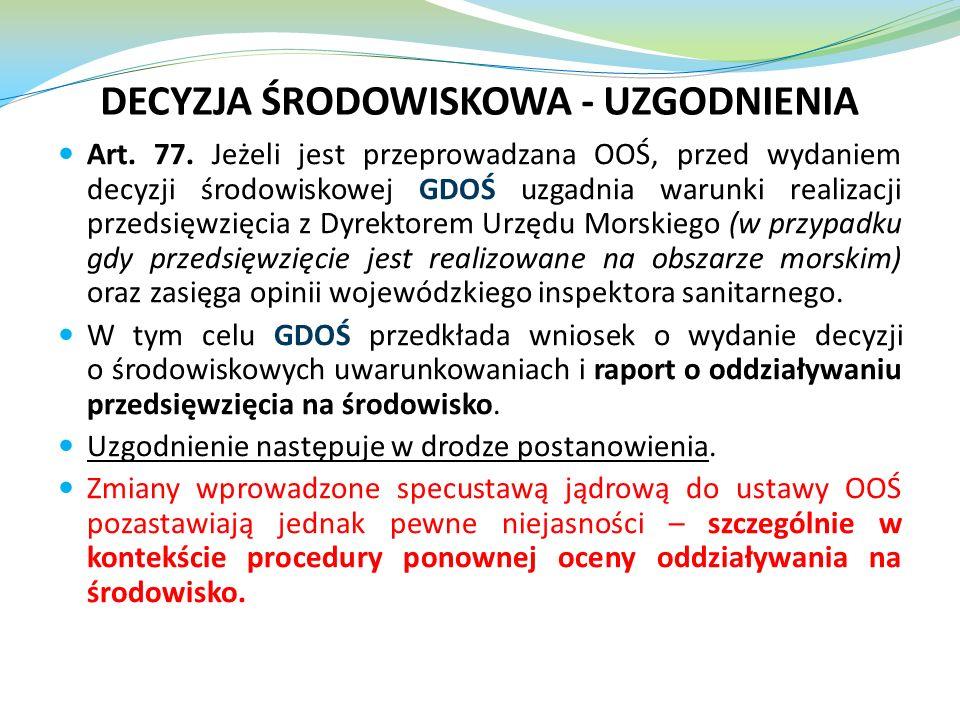 Art. 77. Jeżeli jest przeprowadzana OOŚ, przed wydaniem decyzji środowiskowej GDOŚ uzgadnia warunki realizacji przedsięwzięcia z Dyrektorem Urzędu Mor
