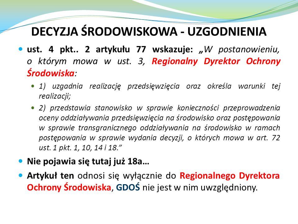 ust. 4 pkt.. 2 artykułu 77 wskazuje: W postanowieniu, o którym mowa w ust. 3, Regionalny Dyrektor Ochrony Środowiska: 1) uzgadnia realizację przedsięw