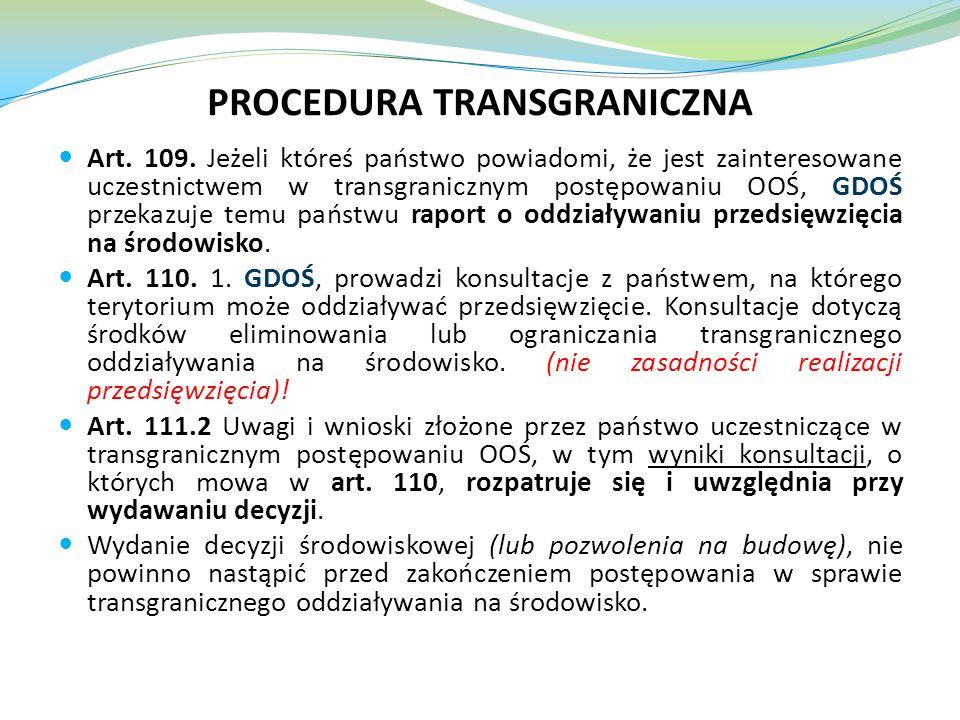 Art. 109. Jeżeli któreś państwo powiadomi, że jest zainteresowane uczestnictwem w transgranicznym postępowaniu OOŚ, GDOŚ przekazuje temu państwu rapor