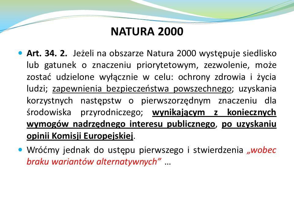 Art. 34. 2. Jeżeli na obszarze Natura 2000 występuje siedlisko lub gatunek o znaczeniu priorytetowym, zezwolenie, może zostać udzielone wyłącznie w ce