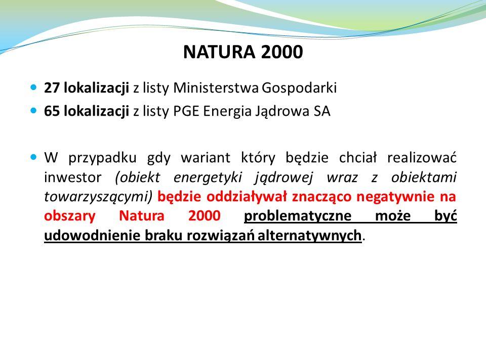 27 lokalizacji z listy Ministerstwa Gospodarki 65 lokalizacji z listy PGE Energia Jądrowa SA W przypadku gdy wariant który będzie chciał realizować in