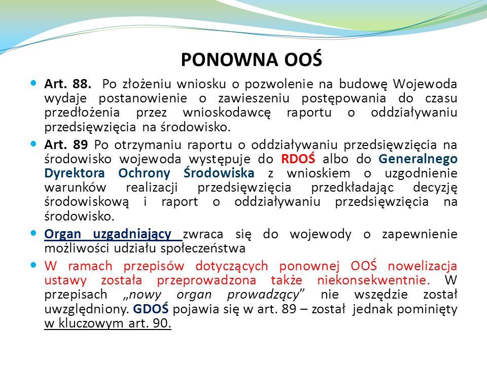 Art. 88. Po złożeniu wniosku o pozwolenie na budowę Wojewoda wydaje postanowienie o zawieszeniu postępowania do czasu przedłożenia przez wnioskodawcę