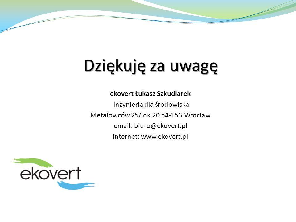 Dziękuję za uwagę ekovert Łukasz Szkudlarek inżynieria dla środowiska Metalowców 25/lok.20 54-156 Wrocław email: biuro@ekovert.pl internet: www.ekover