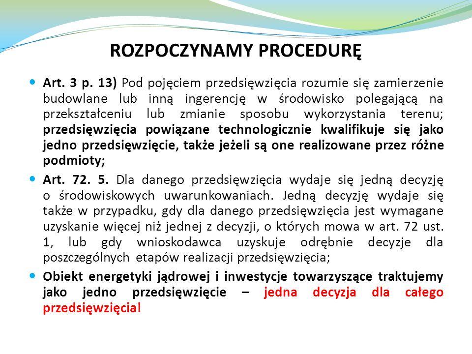 Art. 3 p. 13) Pod pojęciem przedsięwzięcia rozumie się zamierzenie budowlane lub inną ingerencję w środowisko polegającą na przekształceniu lub zmiani