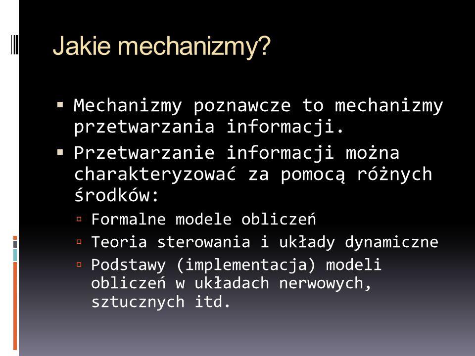 Jakie mechanizmy? Mechanizmy poznawcze to mechanizmy przetwarzania informacji. Przetwarzanie informacji można charakteryzować za pomocą różnych środkó