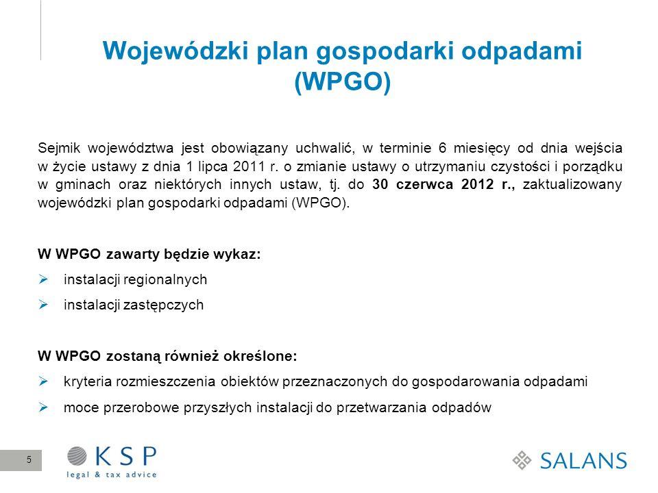 Wojewódzki plan gospodarki odpadami (WPGO) Sejmik województwa jest obowiązany uchwalić, w terminie 6 miesięcy od dnia wejścia w życie ustawy z dnia 1