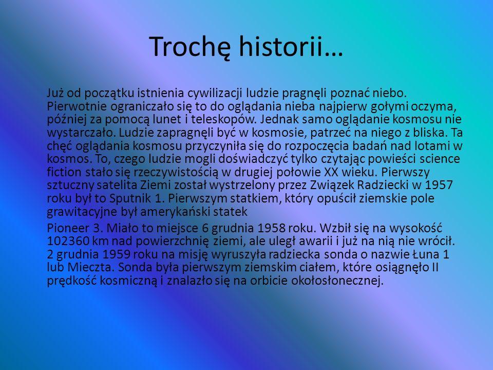 Trochę historii… Już od początku istnienia cywilizacji ludzie pragnęli poznać niebo. Pierwotnie ograniczało się to do oglądania nieba najpierw gołymi