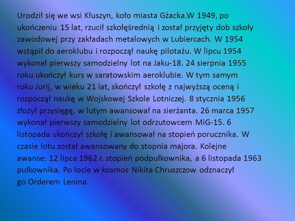 Urodził się we wsi Kłuszyn, koło miasta Gżacka.W 1949, po ukończeniu 15 lat, rzucił szkołęśrednią i został przyjęty dob szkoły zawodowej przy zakładac