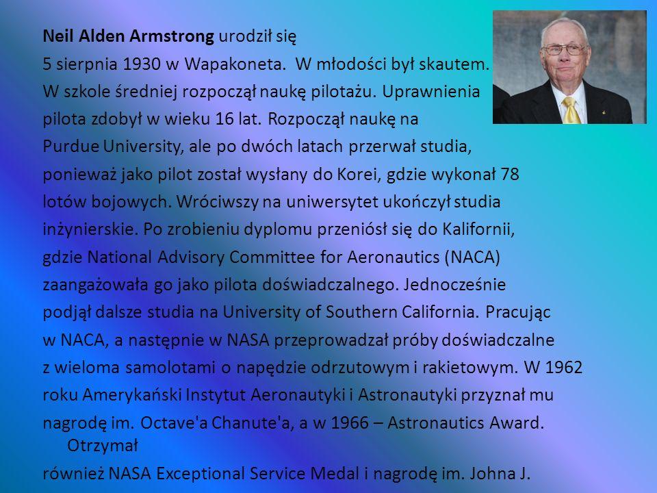 Neil Alden Armstrong urodził się 5 sierpnia 1930 w Wapakoneta. W młodości był skautem. W szkole średniej rozpoczął naukę pilotażu. Uprawnienia pilota