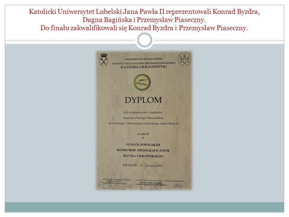 Katolicki Uniwersytet Lubelski Jana Pawła II reprezentowali Konrad Byzdra, Dagna Bagińska i Przemysław Piaseczny. Do finału zakwalifikowali się Konrad