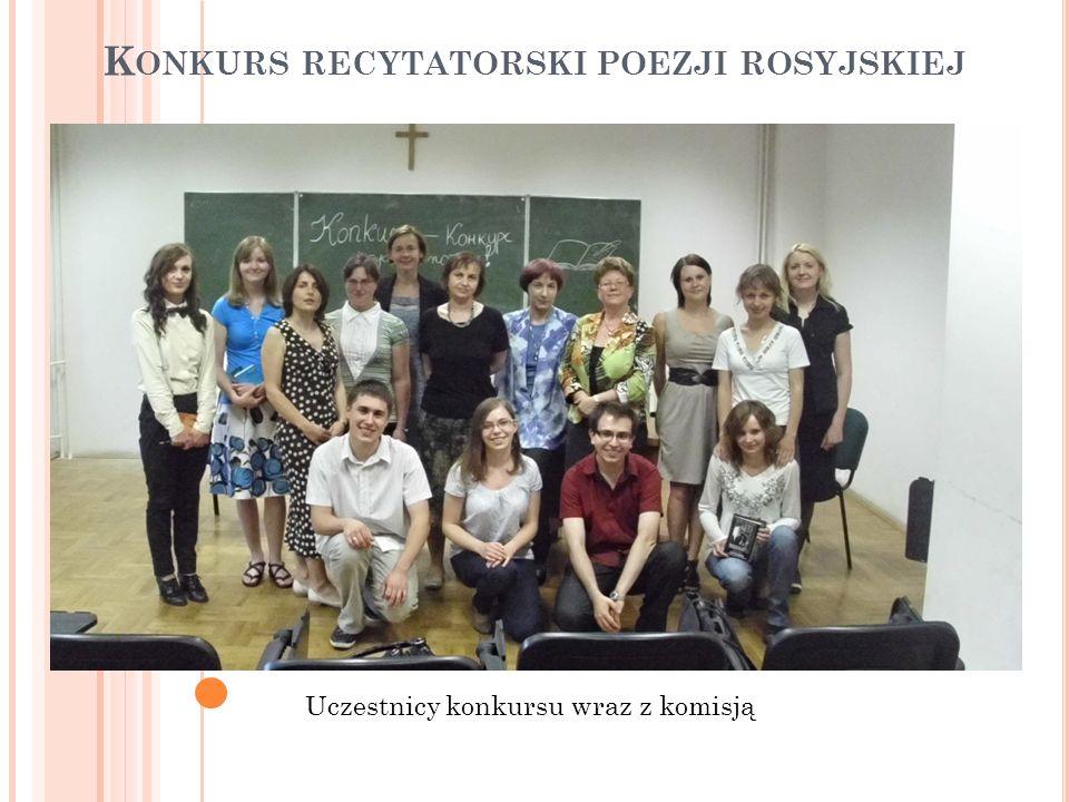 K ONKURS RECYTATORSKI POEZJI ROSYJSKIEJ Uczestnicy konkursu wraz z komisją