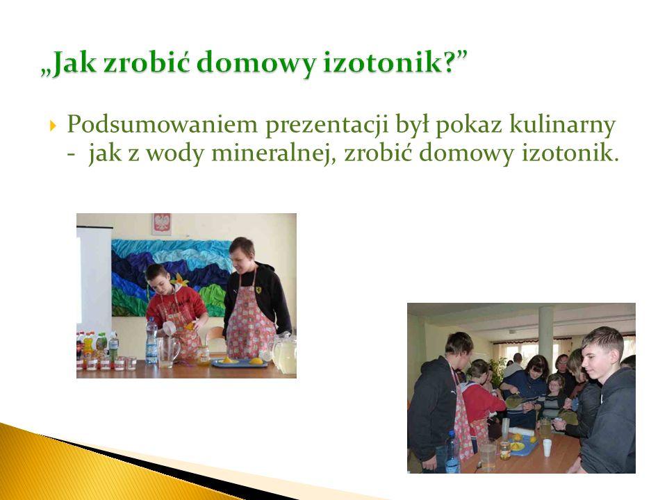 Podsumowaniem prezentacji był pokaz kulinarny - jak z wody mineralnej, zrobić domowy izotonik.