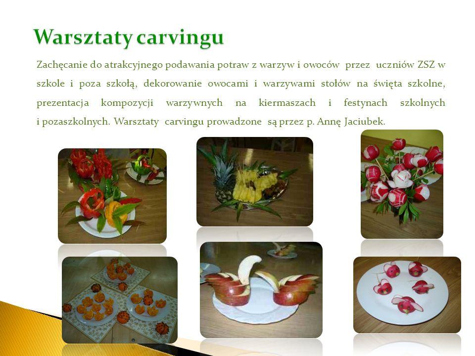 Zachęcanie do atrakcyjnego podawania potraw z warzyw i owoców przez uczniów ZSZ w szkole i poza szkołą, dekorowanie owocami i warzywami stołów na świę