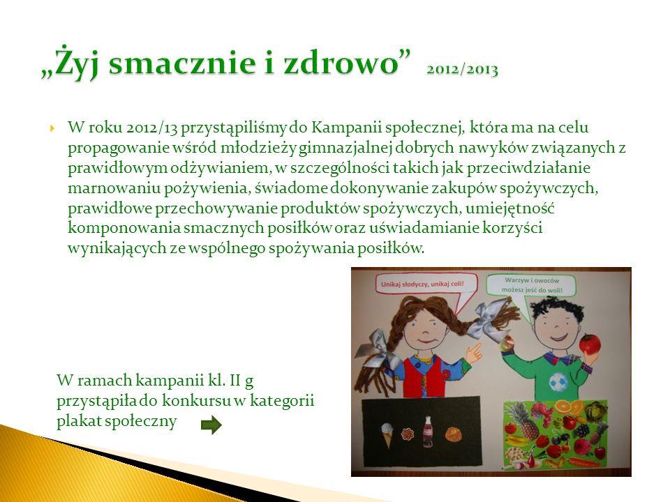 W roku 2012/13 przystąpiliśmy do Kampanii społecznej, która ma na celu propagowanie wśród młodzieży gimnazjalnej dobrych nawyków związanych z prawidło