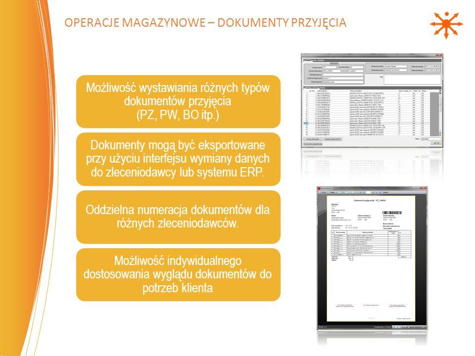 Możliwość wystawiania różnych typów dokumentów przyjęcia (PZ, PW, BO itp.) Dokumenty mogą być eksportowane przy użyciu interfejsu wymiany danych do zleceniodawcy lub systemu ERP.