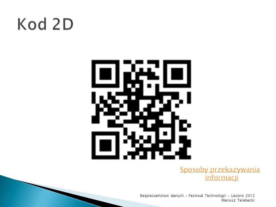 .--....-..- -.-.-.---.... - -.-. --....-..-- --- -..- Sposoby przekazywania informacji Bezpieczeństwo danych - Festiwal Technologii - Leszno 2012 Mari