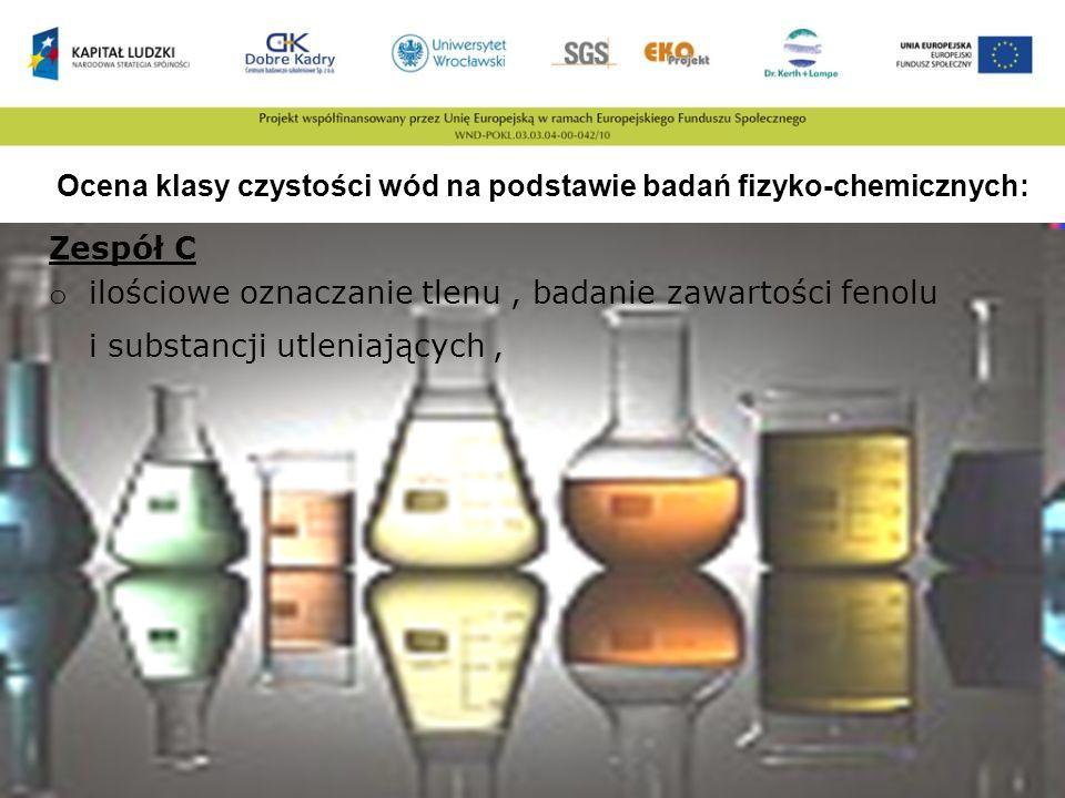 Ocena klasy czystości wód na podstawie badań fizyko-chemicznych: Zespół C o ilościowe oznaczanie tlenu, badanie zawartości fenolu i substancji utlenia