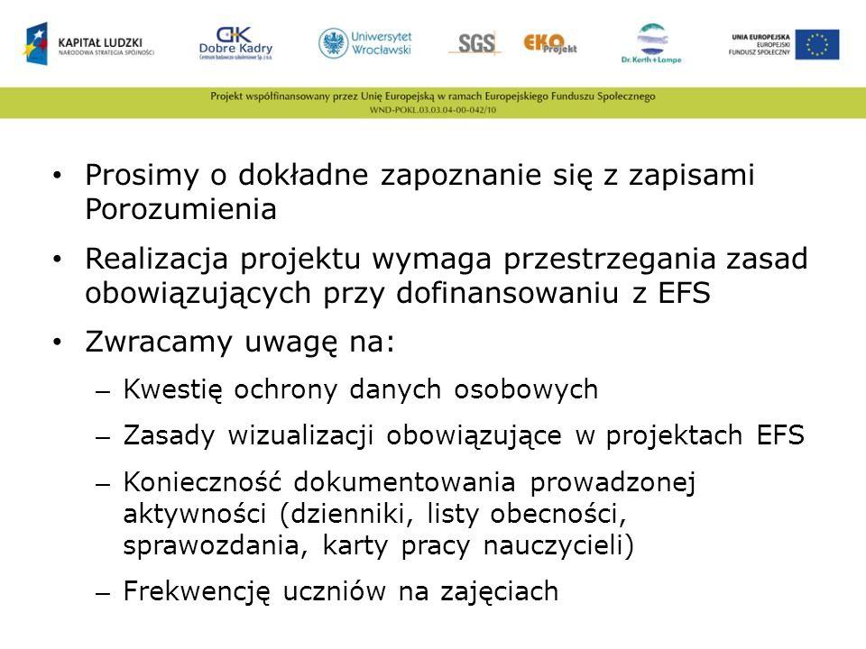 Prosimy o dokładne zapoznanie się z zapisami Porozumienia Realizacja projektu wymaga przestrzegania zasad obowiązujących przy dofinansowaniu z EFS Zwr