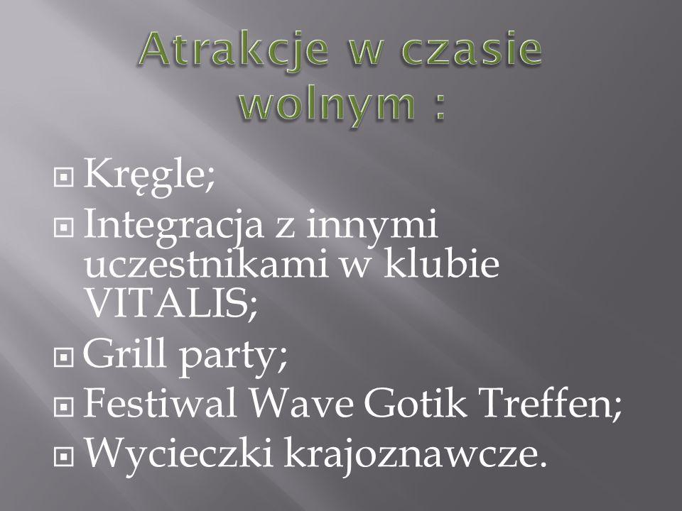 Kręgle; Integracja z innymi uczestnikami w klubie VITALIS; Grill party; Festiwal Wave Gotik Treffen; Wycieczki krajoznawcze.