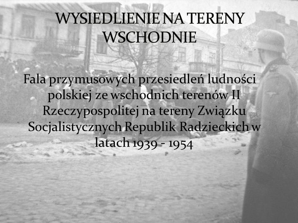 Po 17 września 1939 roku odbywały się masowe wysiedlenia obywateli polskich.