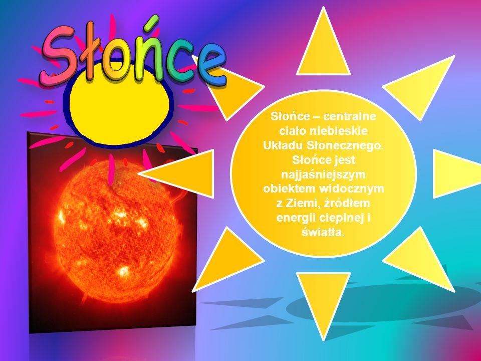 Słońce – centralne ciało niebieskie Układu Słonecznego.