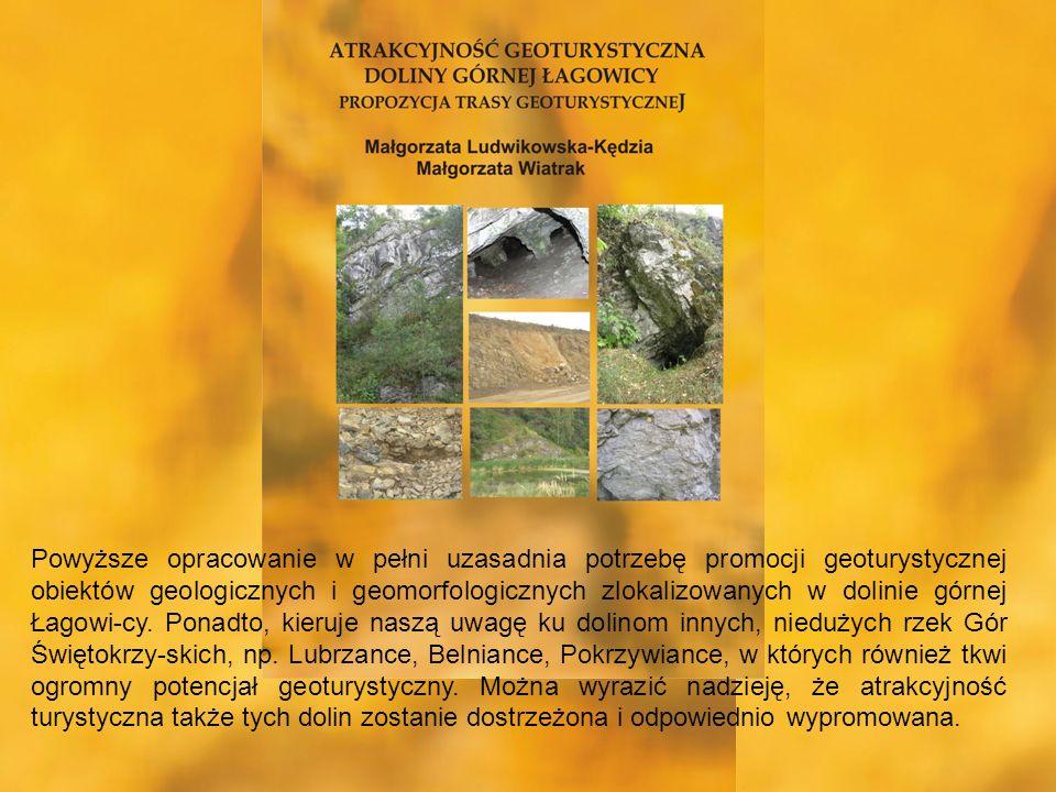 Powyższe opracowanie w pełni uzasadnia potrzebę promocji geoturystycznej obiektów geologicznych i geomorfologicznych zlokalizowanych w dolinie górnej