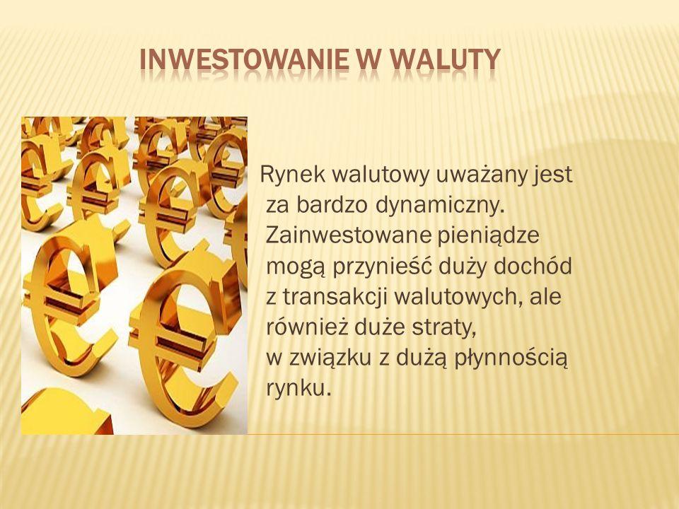 Rynek walutowy uważany jest za bardzo dynamiczny. Zainwestowane pieniądze mogą przynieść duży dochód z transakcji walutowych, ale również duże straty,