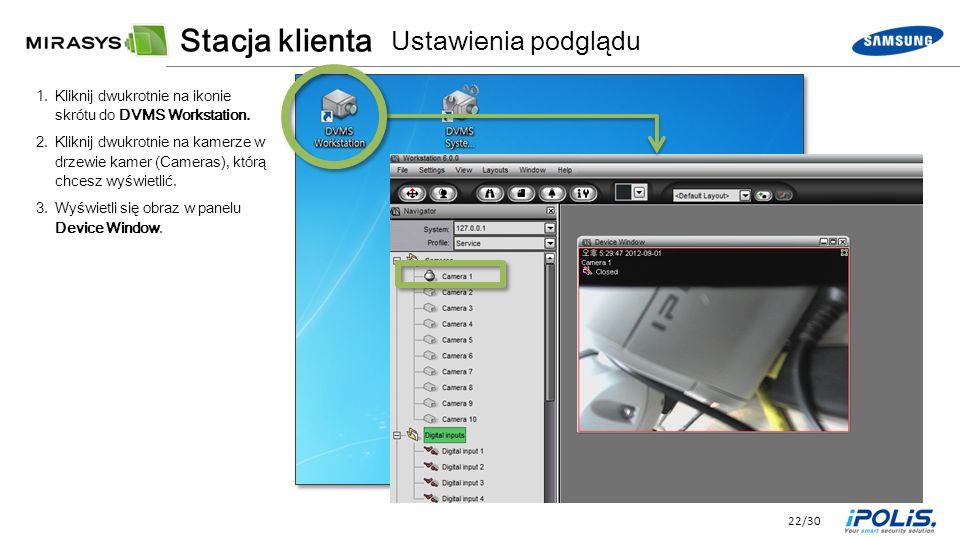 22/30 1.Kliknij dwukrotnie na ikonie skrótu do DVMS Workstation.