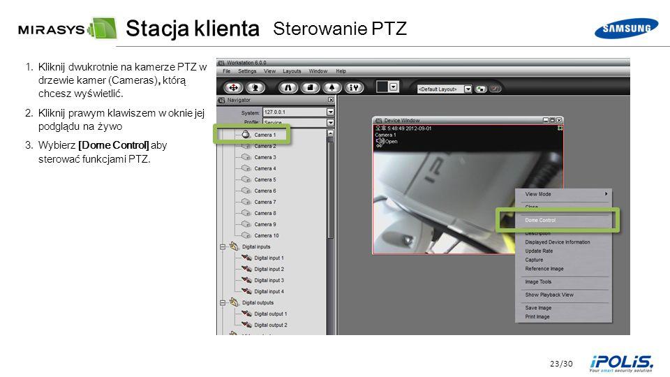 23/30 1.Kliknij dwukrotnie na kamerze PTZ w drzewie kamer (Cameras), którą chcesz wyświetlić.