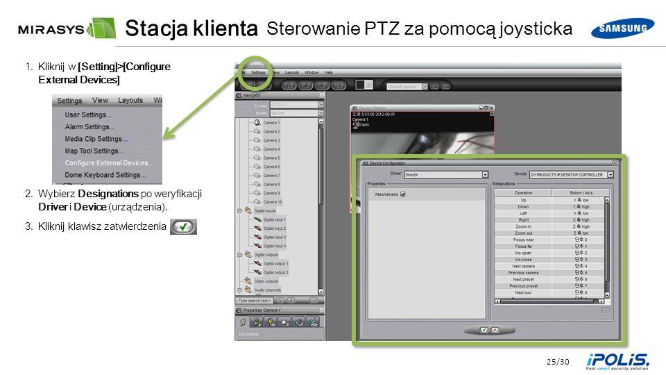25/30 1.Kliknij w [Setting]>[Configure External Devices] 2.Wybierz Designations po weryfikacji Driver i Device (urządzenia).