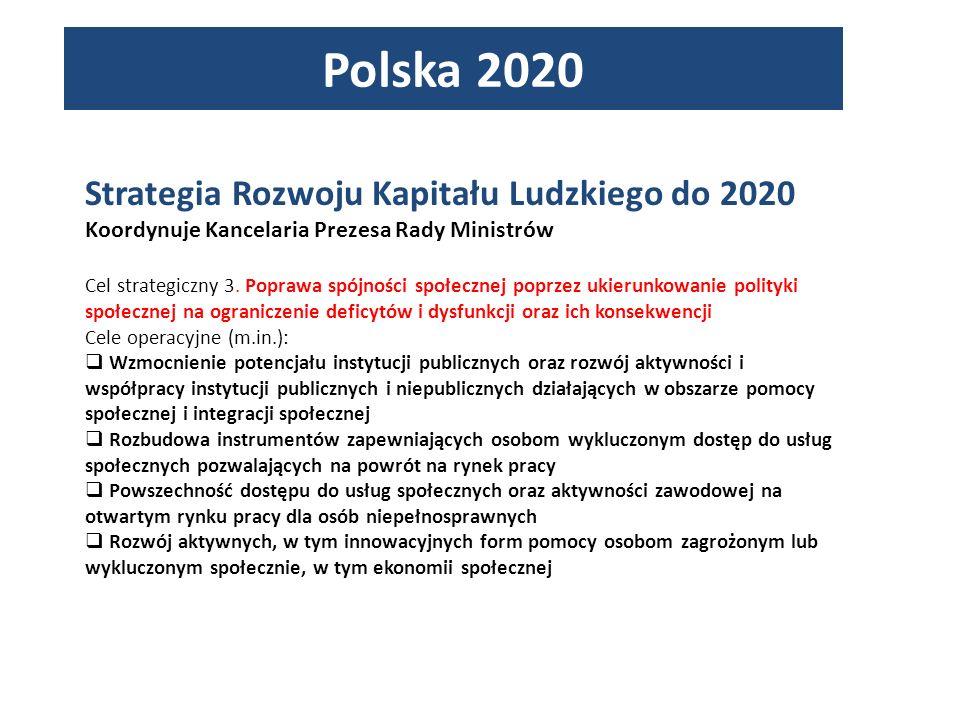 Polska 2020 Strategia Rozwoju Kapitału Ludzkiego do 2020 Koordynuje Kancelaria Prezesa Rady Ministrów Cel strategiczny 3.