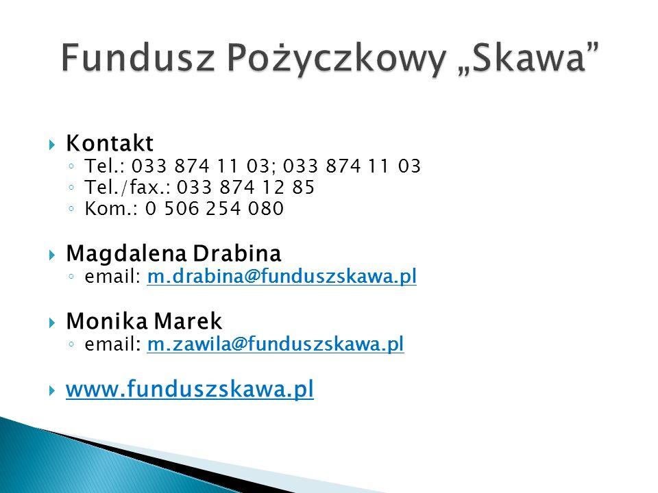 Kontakt Tel.: 033 874 11 03; 033 874 11 03 Tel./fax.: 033 874 12 85 Kom.: 0 506 254 080 Magdalena Drabina email: m.drabina@funduszskawa.pl Monika Marek email: m.zawila@funduszskawa.pl www.funduszskawa.pl