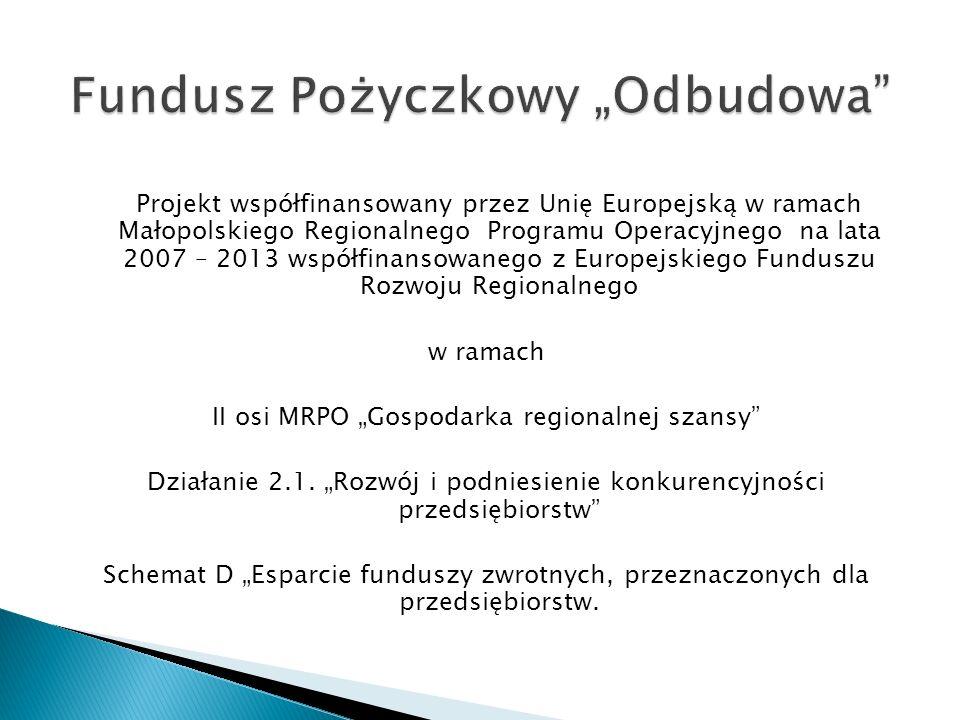 Projekt współfinansowany przez Unię Europejską w ramach Małopolskiego Regionalnego Programu Operacyjnego na lata 2007 – 2013 współfinansowanego z Europejskiego Funduszu Rozwoju Regionalnego w ramach II osi MRPO Gospodarka regionalnej szansy Działanie 2.1.