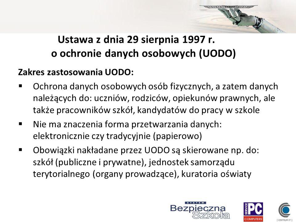 Ustawa z dnia 29 sierpnia 1997 r. o ochronie danych osobowych (UODO) Zakres zastosowania UODO: Ochrona danych osobowych osób fizycznych, a zatem danyc