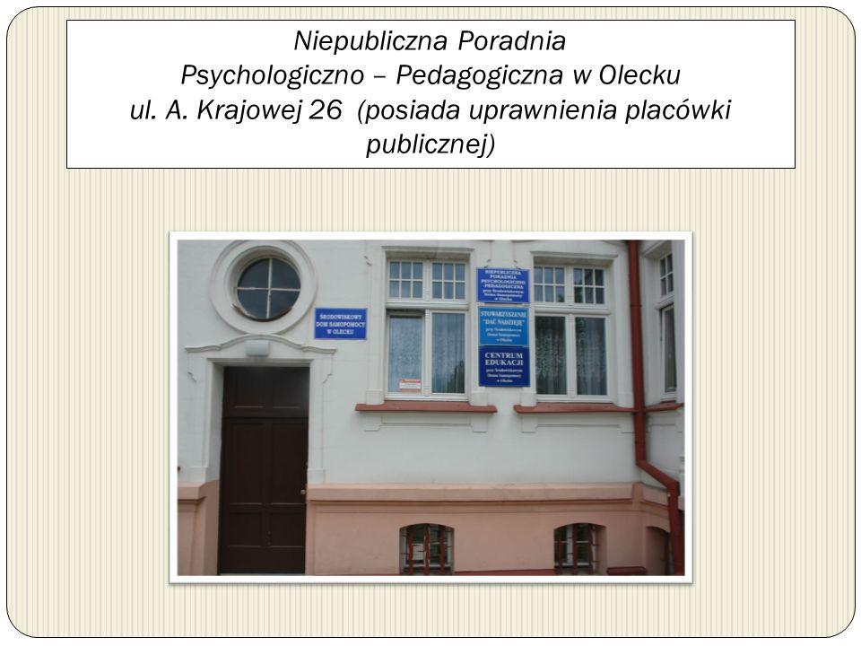 Niepubliczna Poradnia Psychologiczno – Pedagogiczna w Olecku ul. A. Krajowej 26 (posiada uprawnienia placówki publicznej)