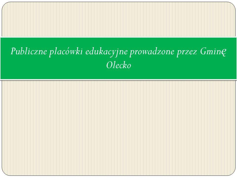 Publiczne placówki edukacyjne prowadzone przez Gmin ę Olecko