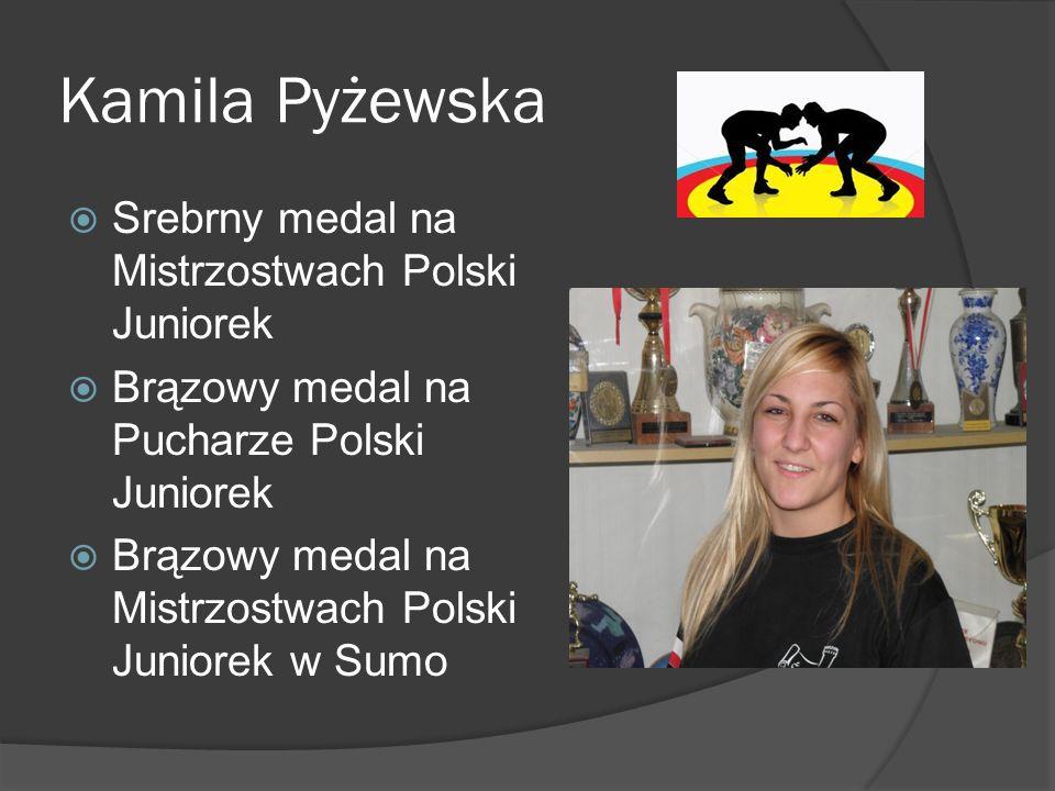 Kamila Pyżewska Srebrny medal na Mistrzostwach Polski Juniorek Brązowy medal na Pucharze Polski Juniorek Brązowy medal na Mistrzostwach Polski Juniore
