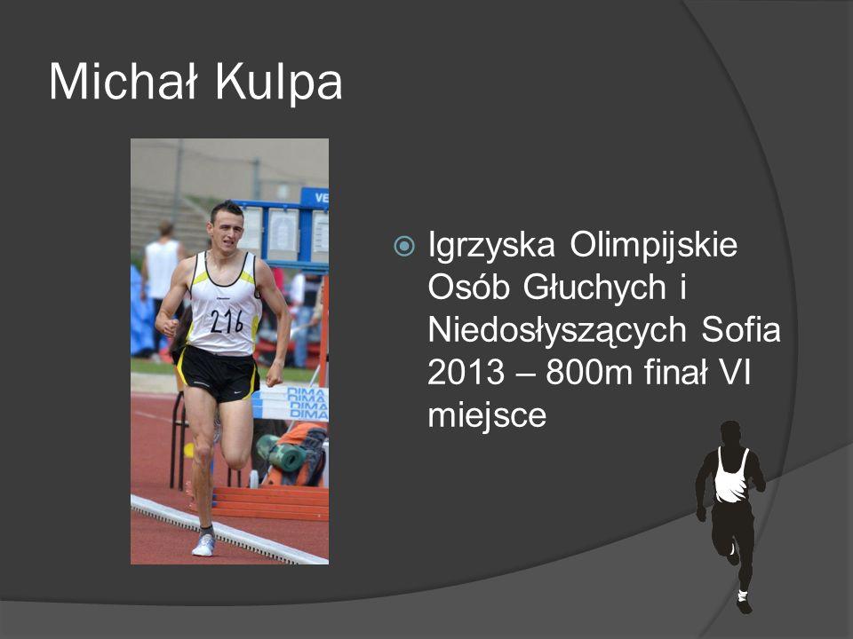 Michał Kulpa Igrzyska Olimpijskie Osób Głuchych i Niedosłyszących Sofia 2013 – 800m finał VI miejsce