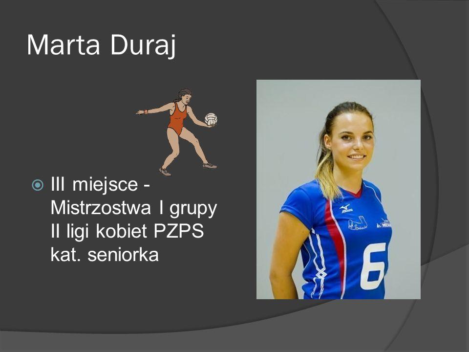 Marta Duraj III miejsce - Mistrzostwa I grupy II ligi kobiet PZPS kat. seniorka