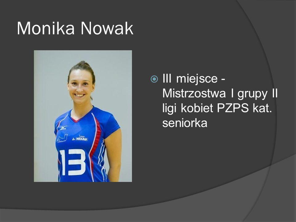 Monika Nowak III miejsce - Mistrzostwa I grupy II ligi kobiet PZPS kat. seniorka