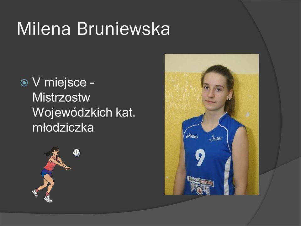 Milena Bruniewska V miejsce - Mistrzostw Wojewódzkich kat. młodziczka