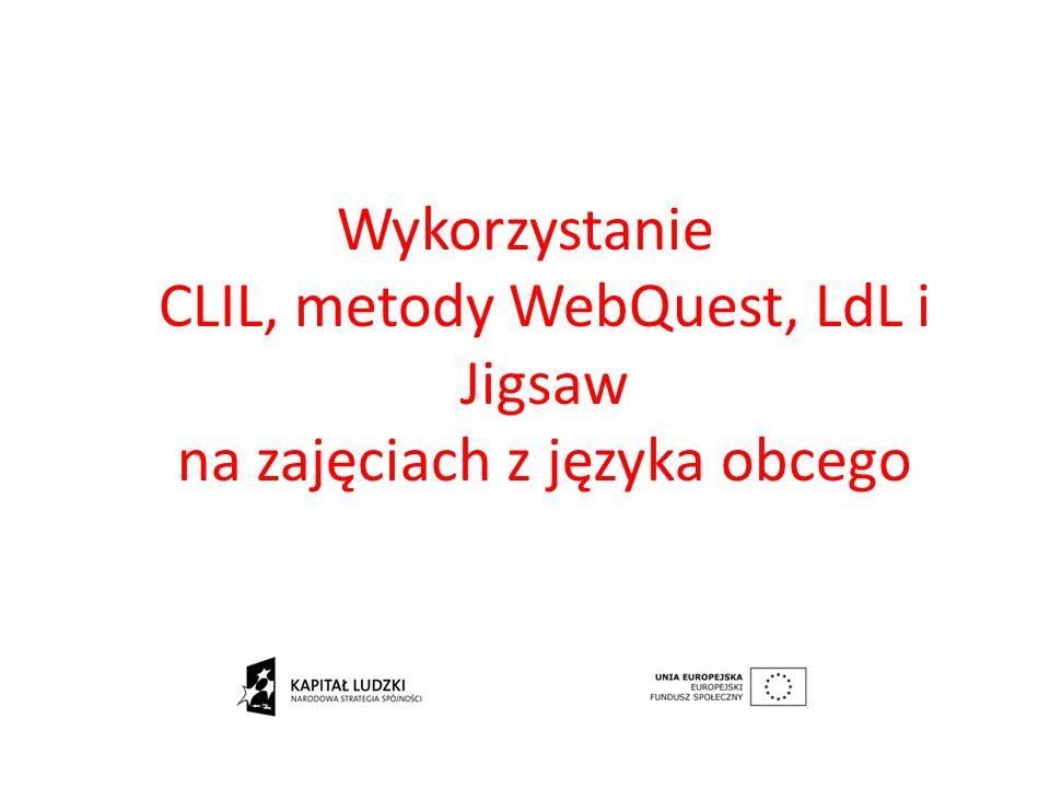 Wykorzystanie CLIL, metody WebQuest, LdL i Jigsaw na zajęciach z języka obcego