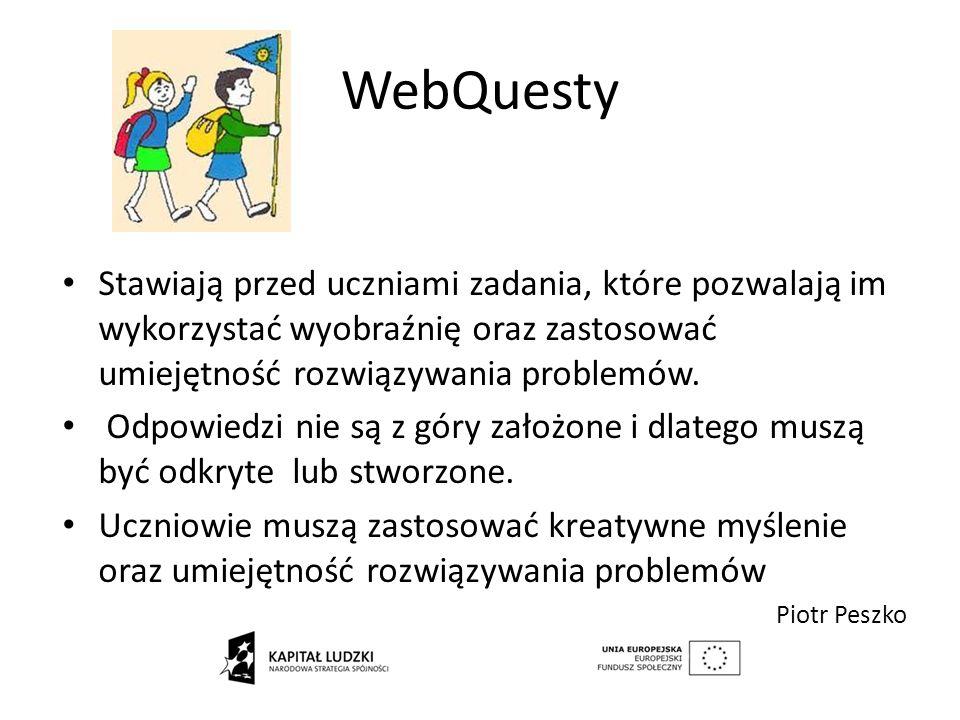 WebQuesty Stawiają przed uczniami zadania, które pozwalają im wykorzystać wyobraźnię oraz zastosować umiejętność rozwiązywania problemów. Odpowiedzi n