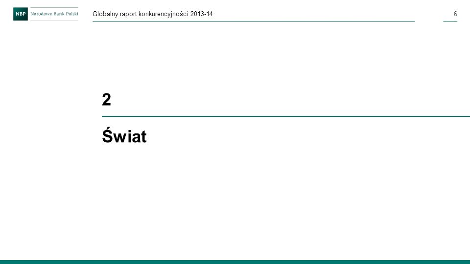 6Globalny raport konkurencyjności 2013-14 Świat 2