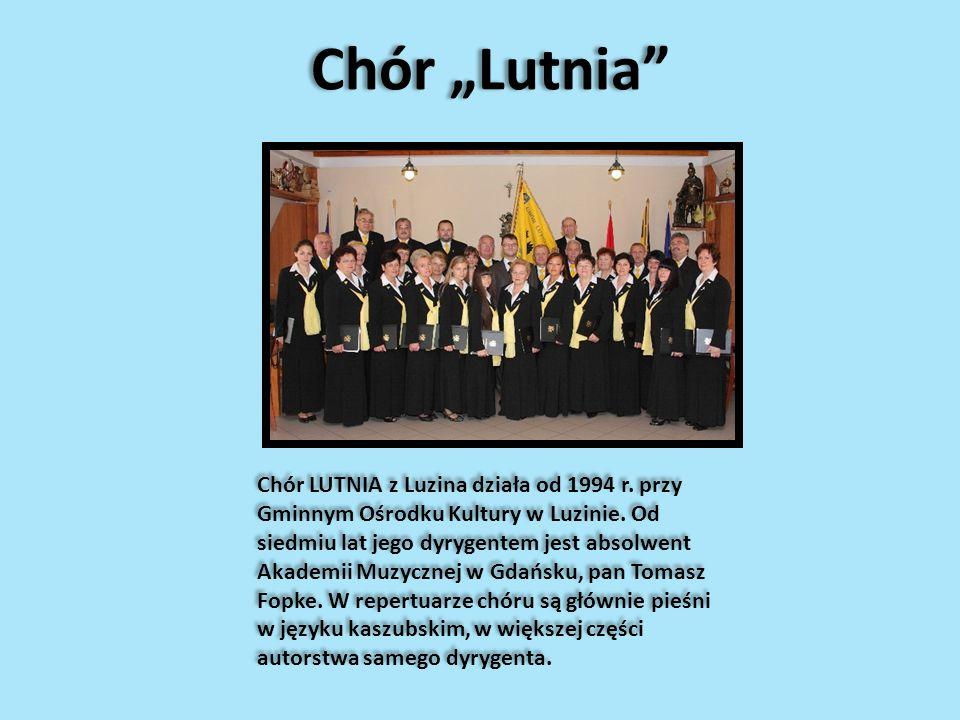 Chór Lutnia Chór LUTNIA z Luzina działa od 1994 r. przy Gminnym Ośrodku Kultury w Luzinie. Od siedmiu lat jego dyrygentem jest absolwent Akademii Muzy