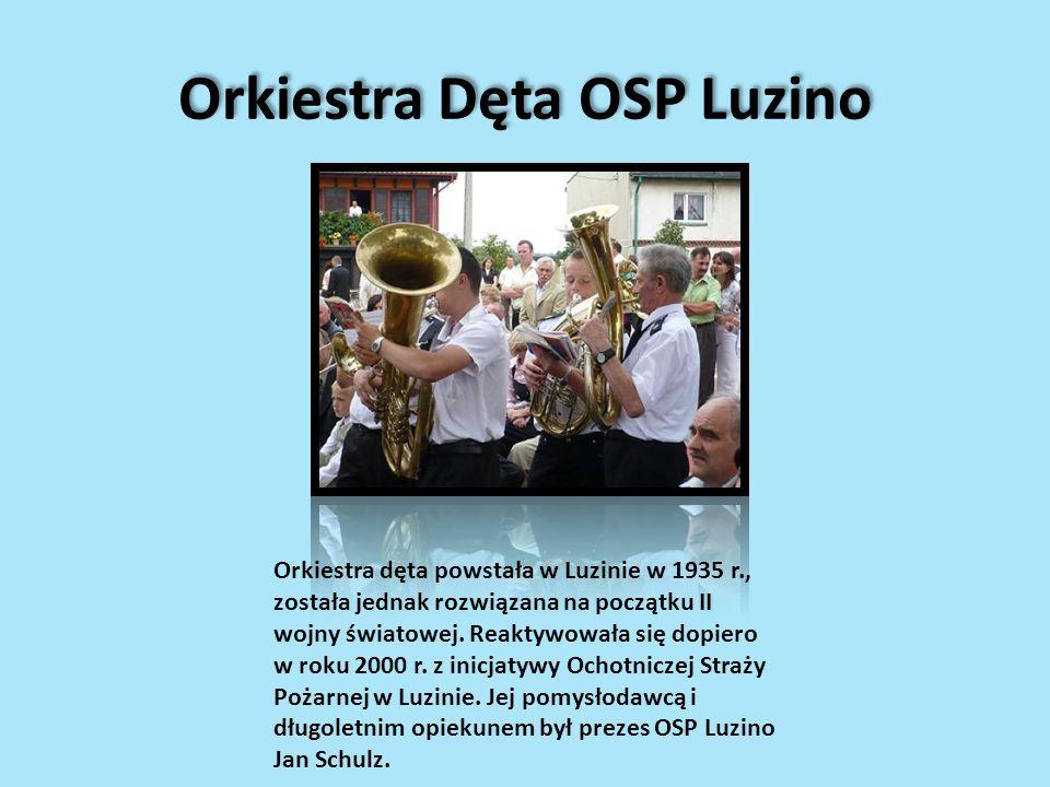 Orkiestra Dęta OSP Luzino Orkiestra dęta powstała w Luzinie w 1935 r., została jednak rozwiązana na początku II wojny światowej. Reaktywowała się dopi