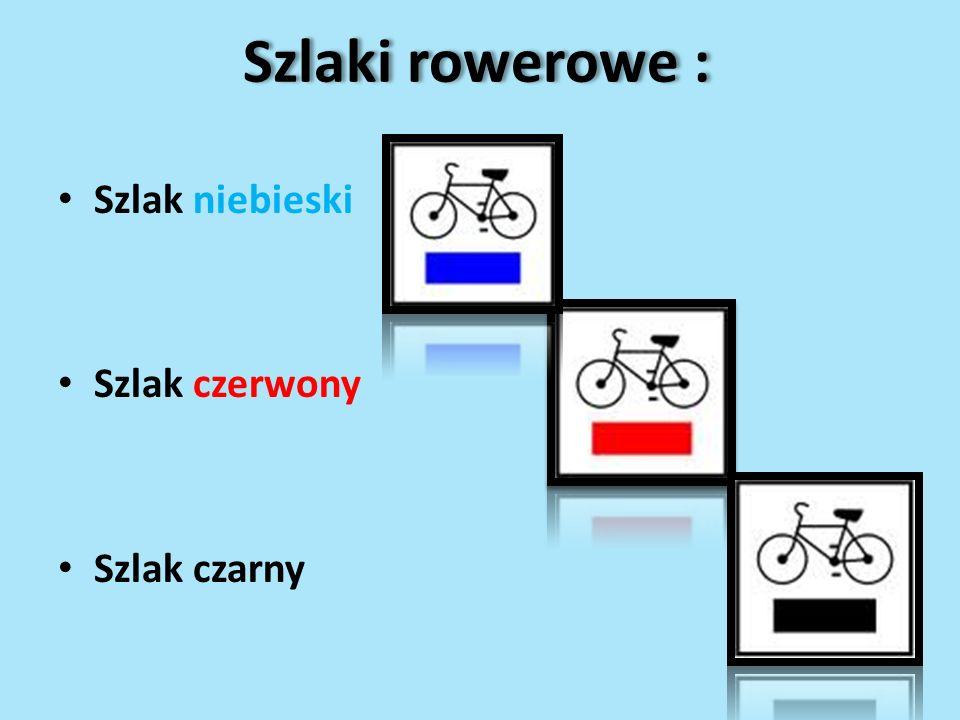 Szlaki rowerowe : Szlak niebieski Szlak czerwony Szlak czarny