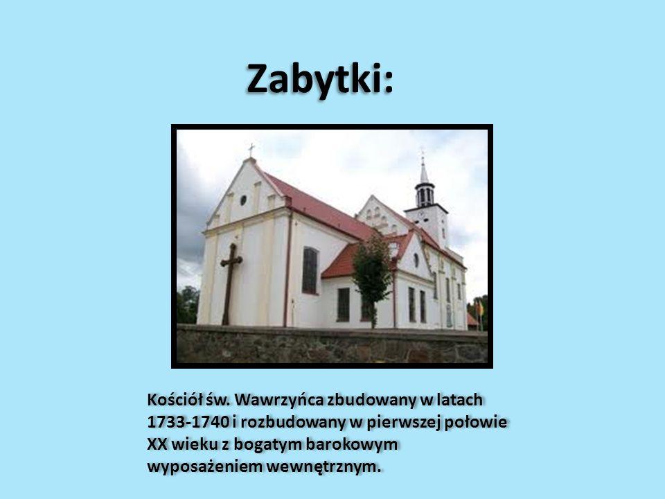 Zabytki: Kościół św. Wawrzyńca zbudowany w latach 1733-1740 i rozbudowany w pierwszej połowie XX wieku z bogatym barokowym wyposażeniem wewnętrznym.