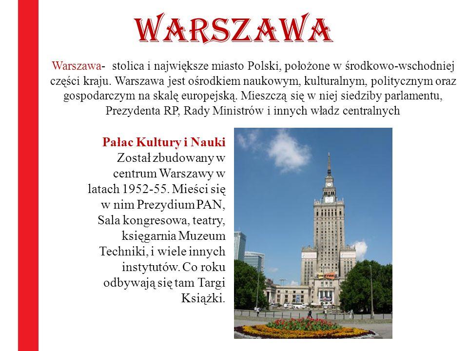 warszawa Warszawa- stolica i największe miasto Polski, położone w środkowo-wschodniej części kraju. Warszawa jest ośrodkiem naukowym, kulturalnym, pol