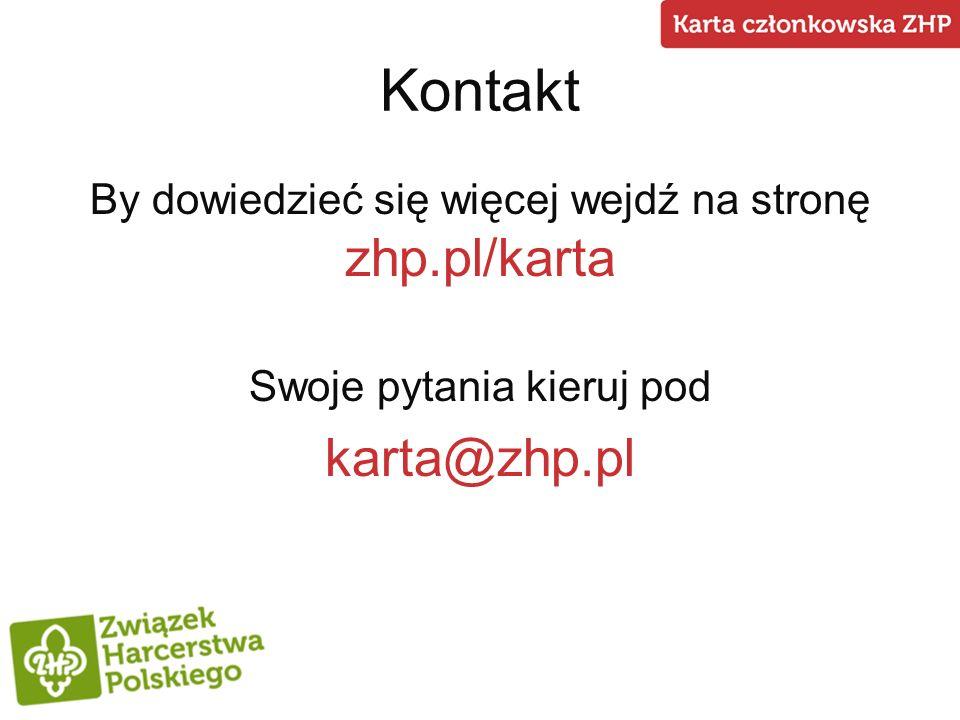 Kontakt By dowiedzieć się więcej wejdź na stronę zhp.pl/karta Swoje pytania kieruj pod karta@zhp.pl